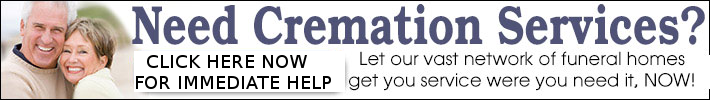 Cremation Services Arrangements, Immediate Service, $995 or Less, Most US Markets.